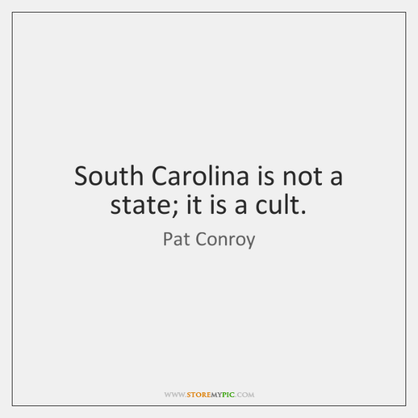 South Carolina is not a state; it is a cult.