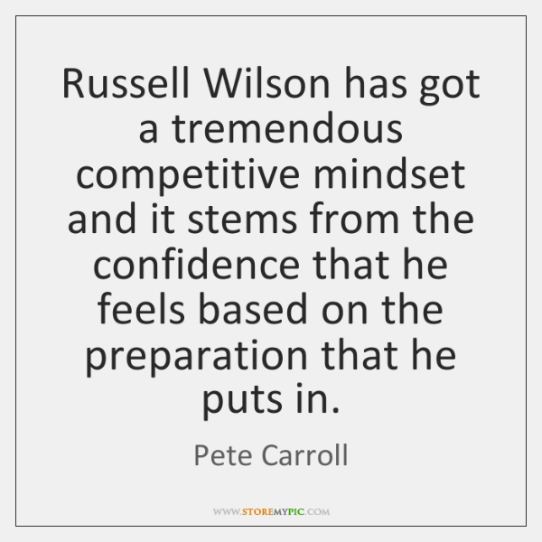 Russell Wilson has got a tremendous competitive mindset and it stems from ...