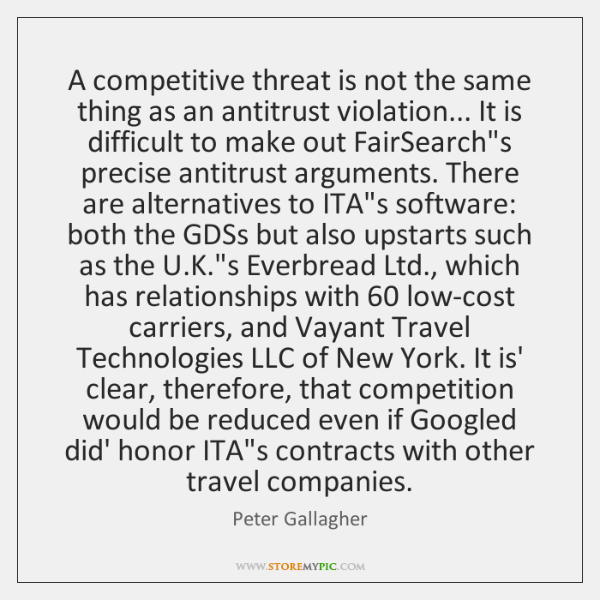 A competitive threat is not the same thing as an antitrust violation... ...