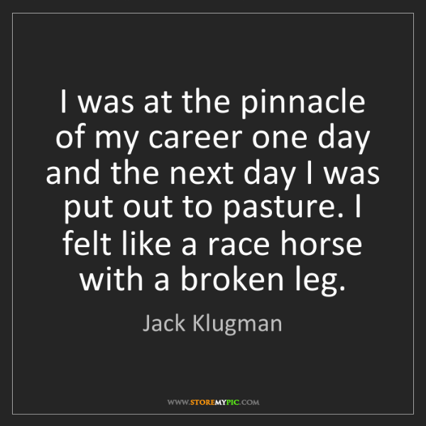 Jack Klugman: I was at the pinnacle of my career one day and the next...