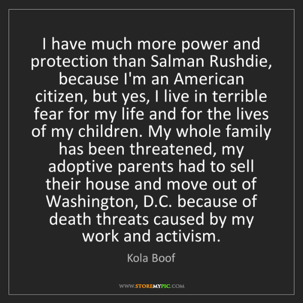 Kola Boof: I have much more power and protection than Salman Rushdie,...