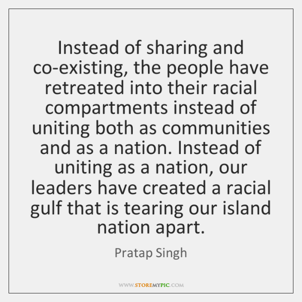 Instead of sharing and co-existing, the people have retreated into their racial ...