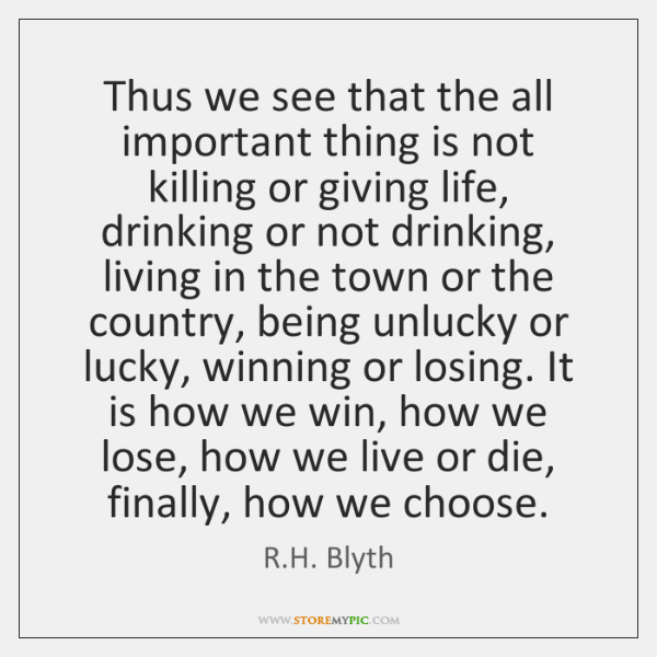 Thus we see that the all important thing is not killing or ...