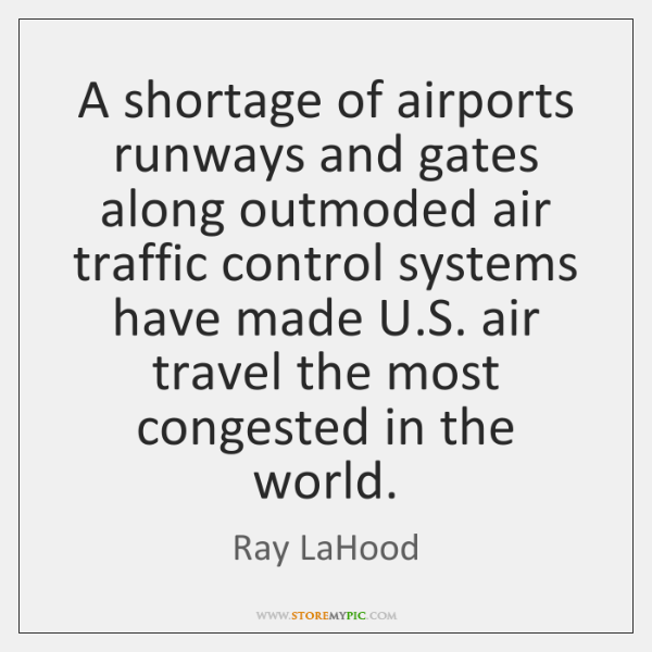 A shortage of airports runways and gates along outmoded air traffic control ...