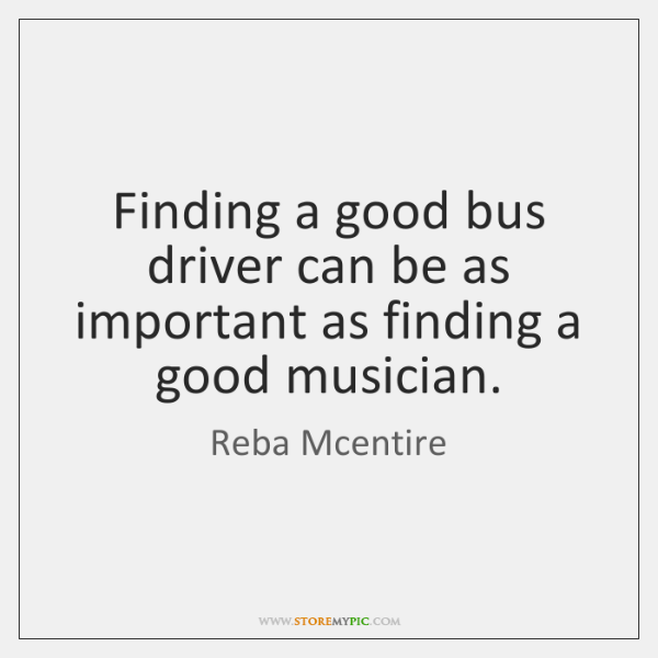 Finding a good bus driver can be as important as finding a ...