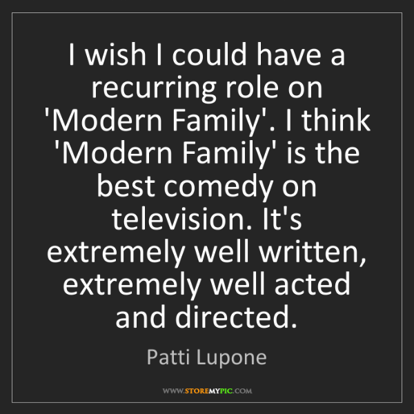 Patti Lupone: I wish I could have a recurring role on 'Modern Family'....