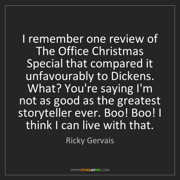 Ricky Gervais: I remember one review of The Office Christmas Special...