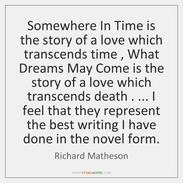 Somewhere In Time Is The Story Of A Love Which Transcends Time