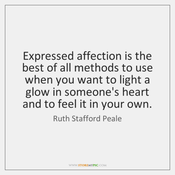 Expressed affection is the best of all methods to use when you ...