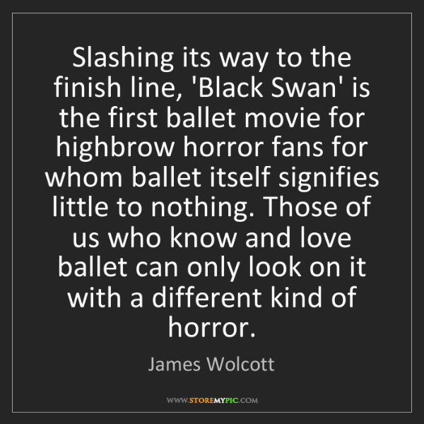 James Wolcott: Slashing its way to the finish line, 'Black Swan' is...