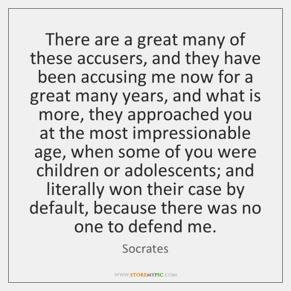 There are a great many of these accusers, and they have been ...
