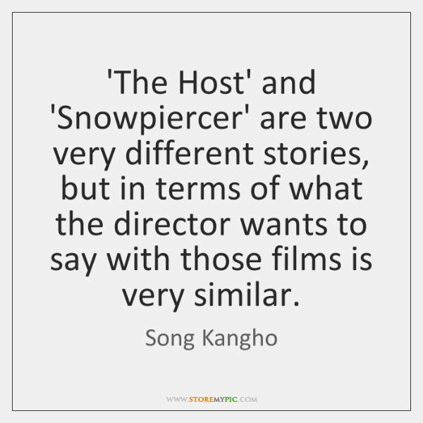 'The Host' and 'Snowpiercer' are two very different stories, but in terms ...