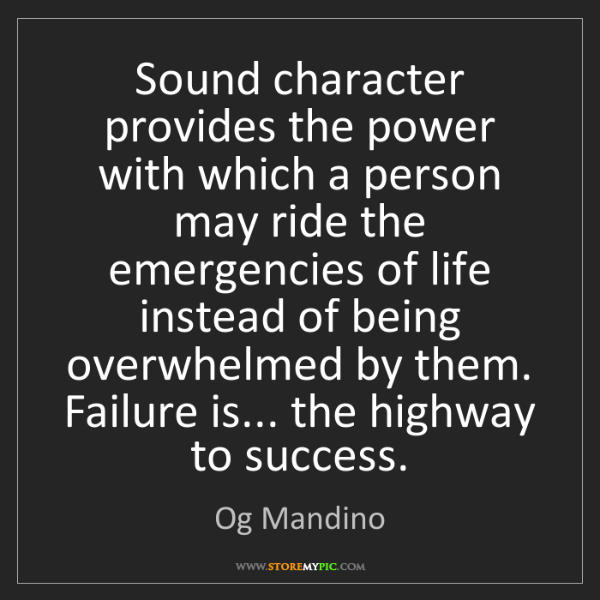 Og Mandino: Sound character provides the power with which a person...