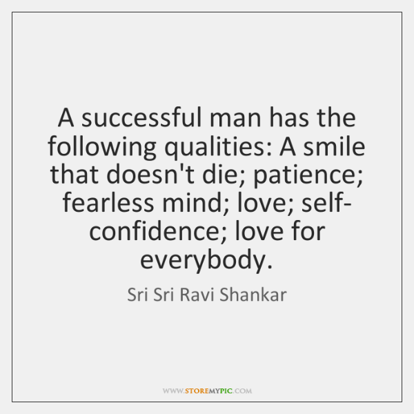 A Successful Man Has The Following Qualities A Smile That Doesnt