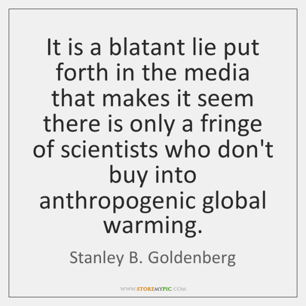 It is a blatant lie put forth in the media that makes ...