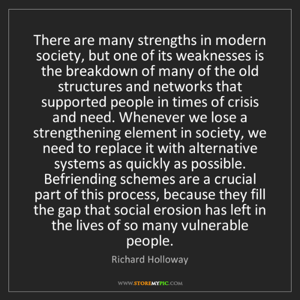 Richard Holloway: There are many strengths in modern society, but one of...