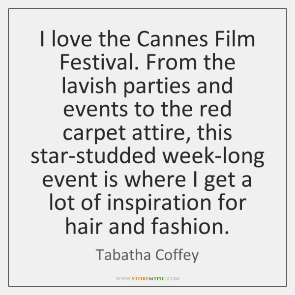 I love the Cannes Film Festival. From the lavish parties and events ...