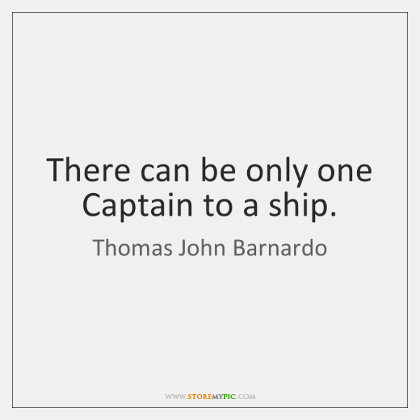 There can be only one Captain to a ship.