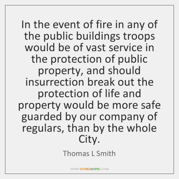 In the event of fire in any of the public buildings troops ...