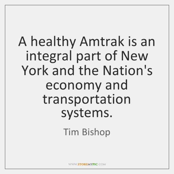 A healthy Amtrak is an integral part of New York and the ...
