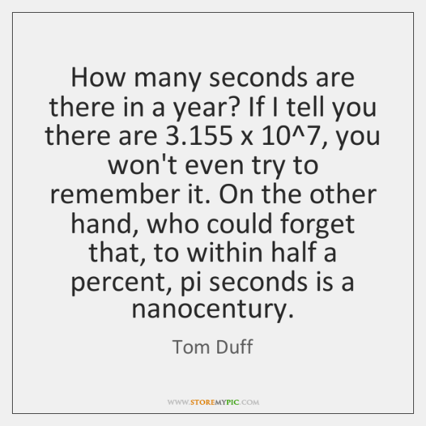 How many seconds are there in a year? If I tell you ...