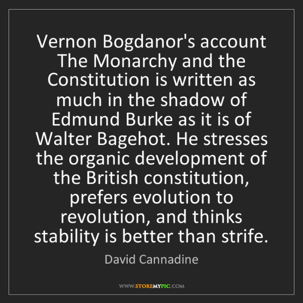 David Cannadine: Vernon Bogdanor's account The Monarchy and the Constitution...