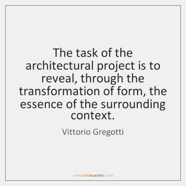 The task of the architectural project is to reveal, through the transformation ...