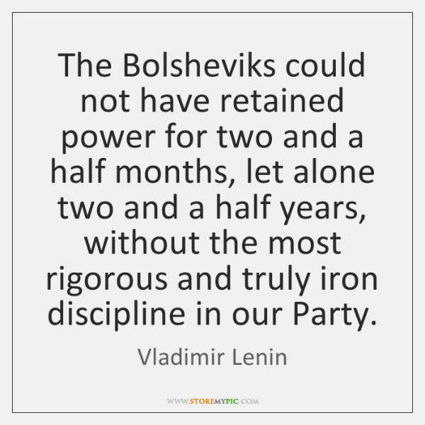 The Bolsheviks could not have retained power for two and a half ...