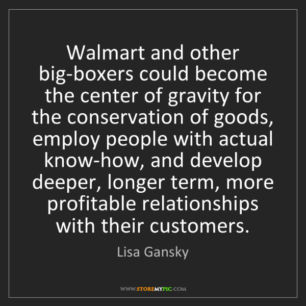 Lisa Gansky: Walmart and other big-boxers could become the center...