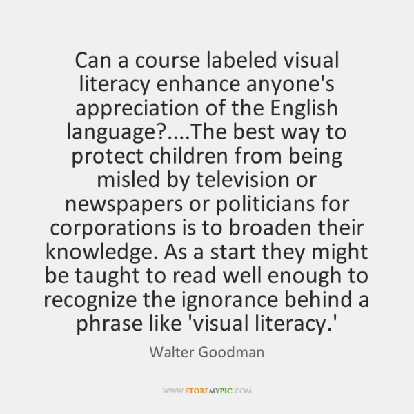 Can a course labeled visual literacy enhance anyone's appreciation of the English ...