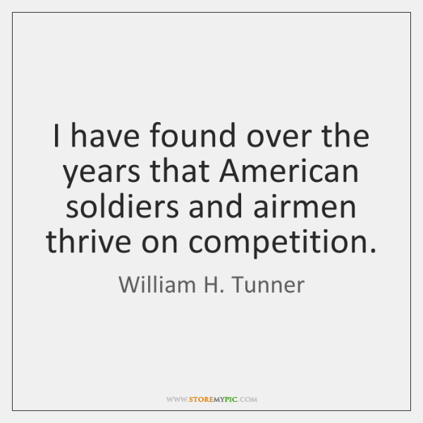 I have found over the years that American soldiers and airmen thrive ...
