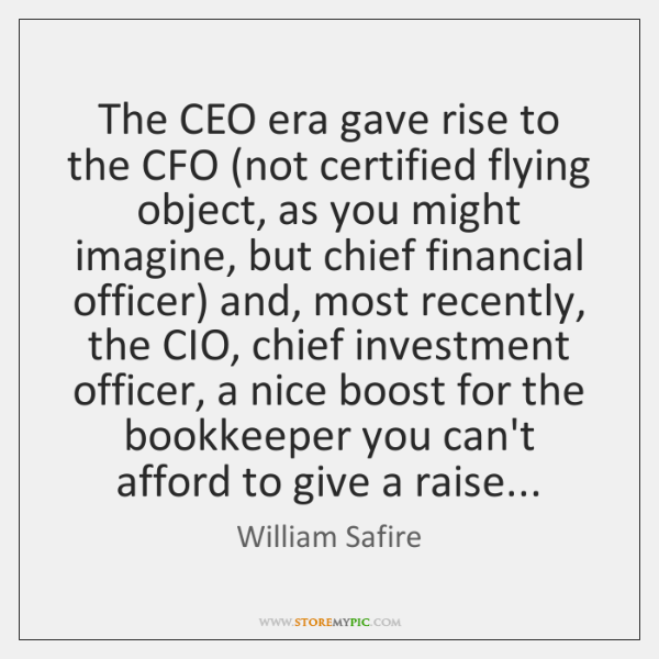 The CEO era gave rise to the CFO (not certified flying object, ...