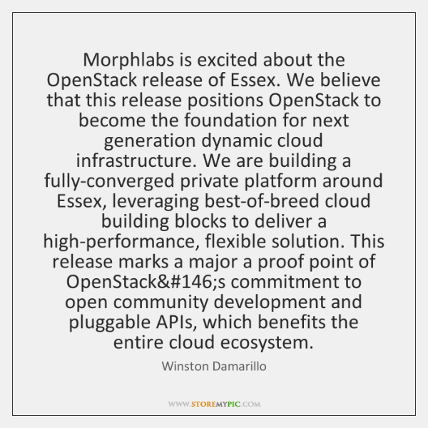 Morphlabs is excited about the OpenStack release of Essex. We believe that ...