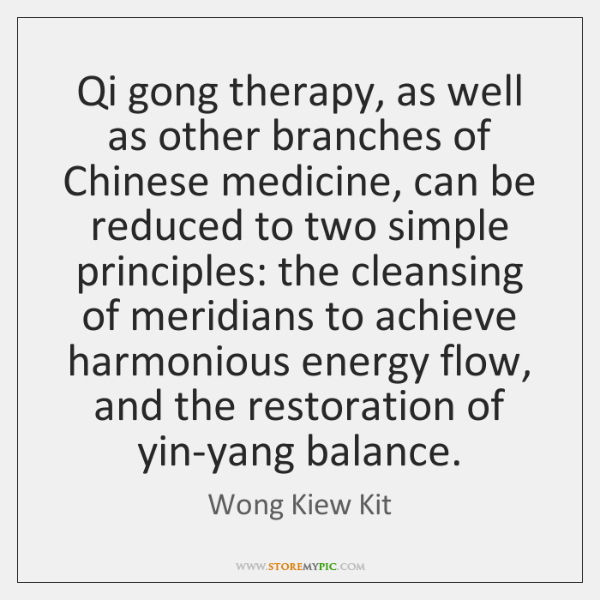 Qi gong therapy, as well as other branches of Chinese medicine, can ...