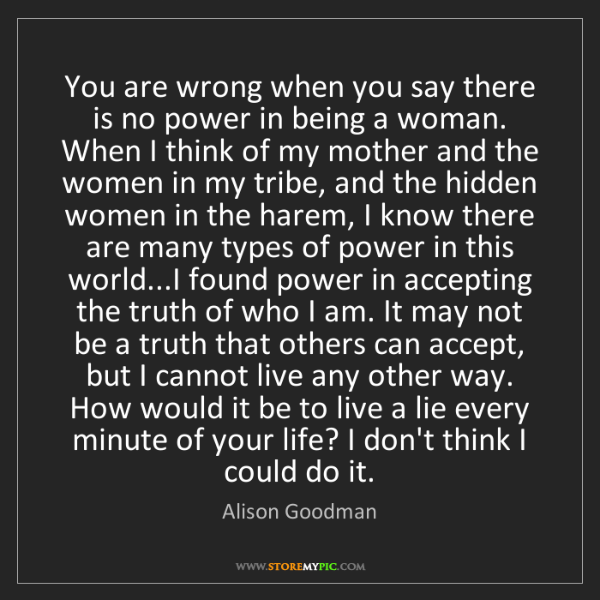 Alison Goodman: You are wrong when you say there is no power in being...