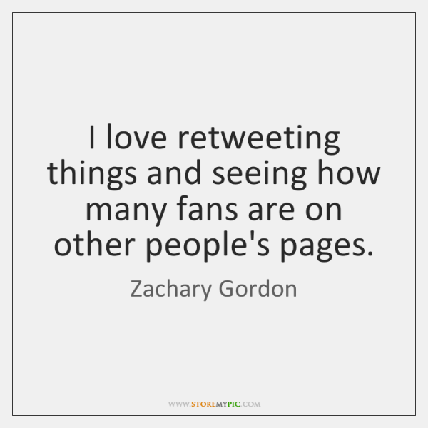 I love retweeting things and seeing how many fans are on other ...