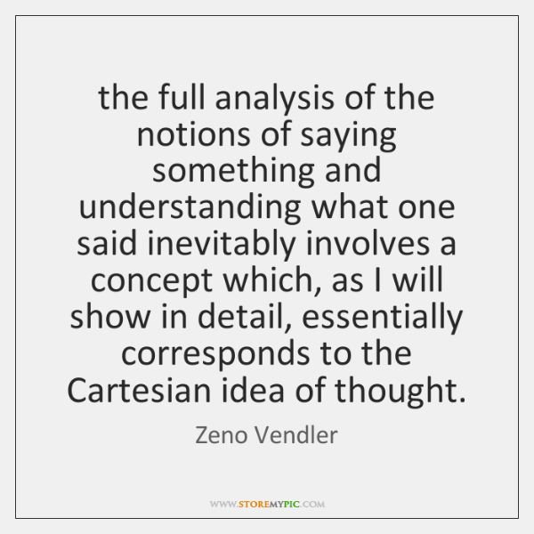 the full analysis of the notions of saying something and understanding what ...