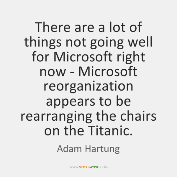 There are a lot of things not going well for Microsoft right ...