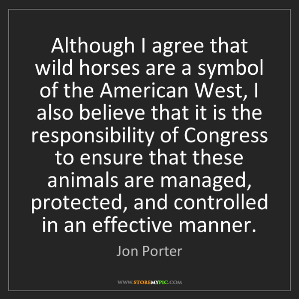 Jon Porter: Although I agree that wild horses are a symbol of the...