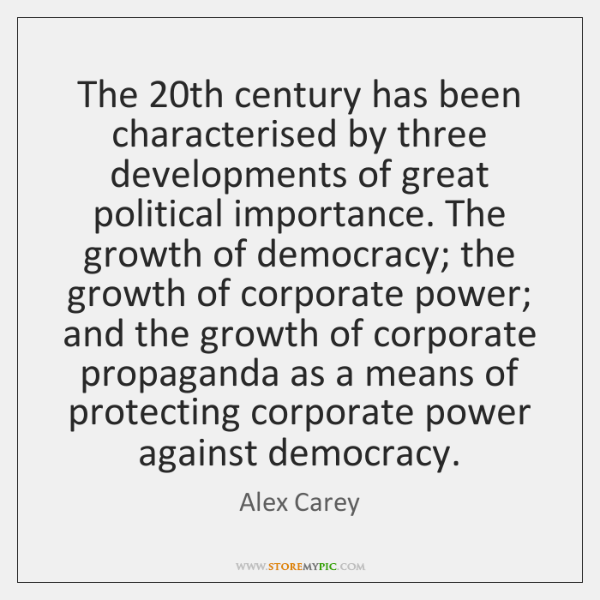 The 20th century has been characterised by three developments of great political ...