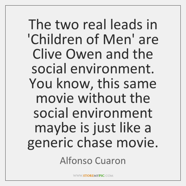 The two real leads in 'Children of Men' are Clive Owen and ...