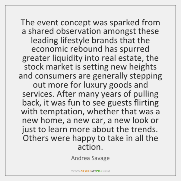The event concept was sparked from a shared observation amongst these leading ...