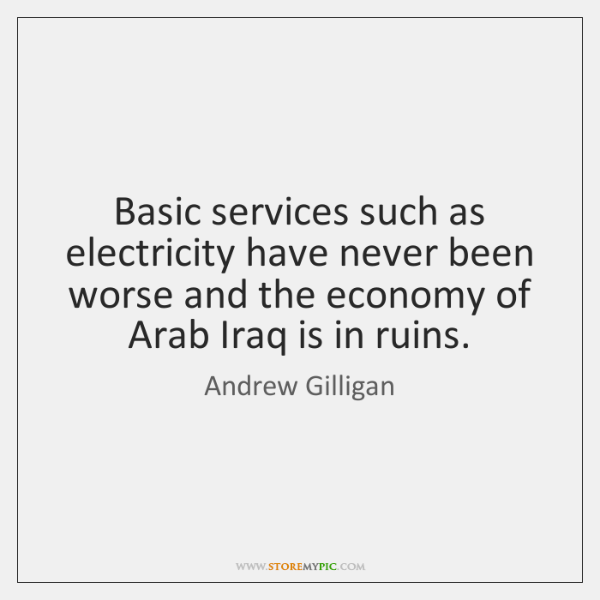 Basic services such as electricity have never been worse and the economy ...