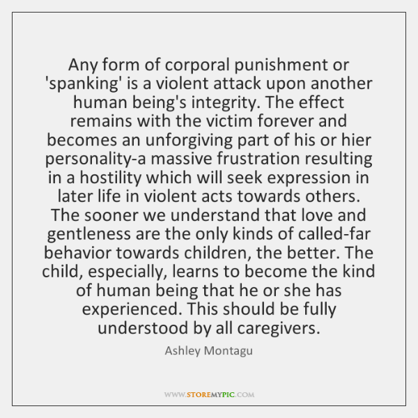 should spanking be considered a form Spanking is an important aspect of a child's social development and should not be considered an evil form of spanking should only be used as a last resort of.
