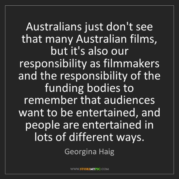 Georgina Haig: Australians just don't see that many Australian films,...