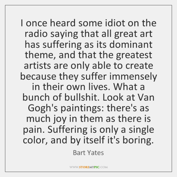 I once heard some idiot on the radio saying that all great ...