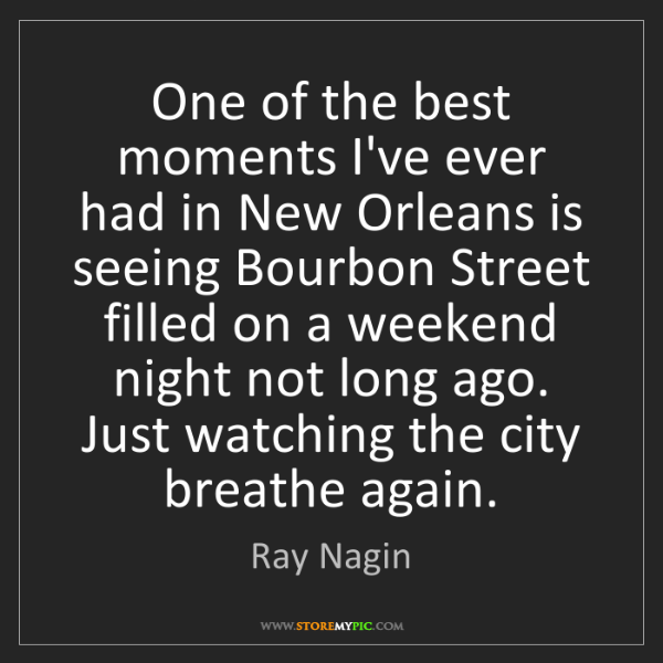 Ray Nagin: One of the best moments I've ever had in New Orleans...