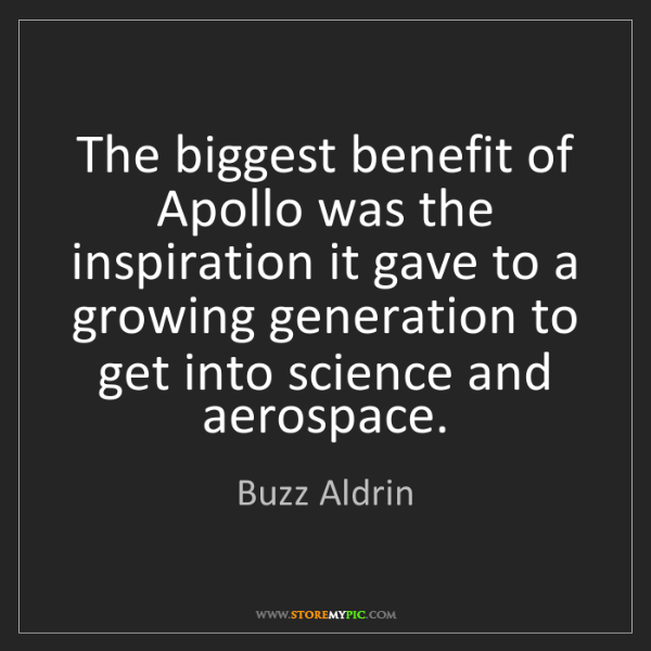 Buzz Aldrin: The biggest benefit of Apollo was the inspiration it...
