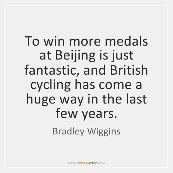 To win more medals at Beijing is just fantastic, and British cycling ...