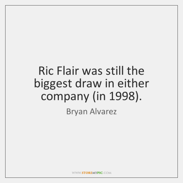 Ric Flair was still the biggest draw in either company (in 1998).